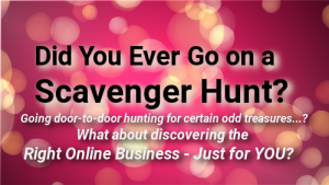 Did You Ever Go on a Scavenger Hunt?